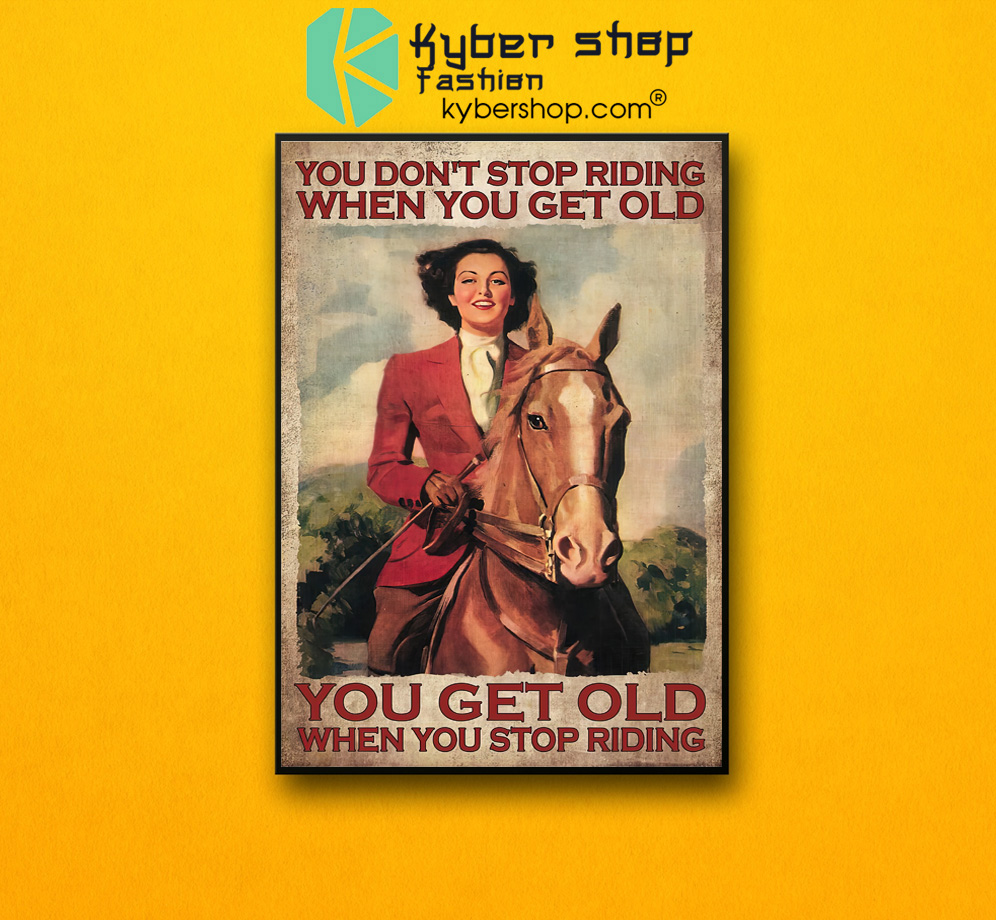 You dont stop riding when you get old poster 2