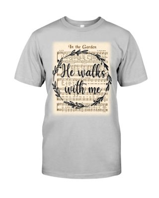 In the garden he walks with me shirt