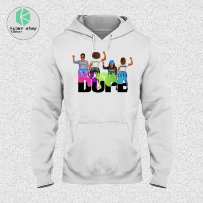 Black Women Dope shirt hoodie