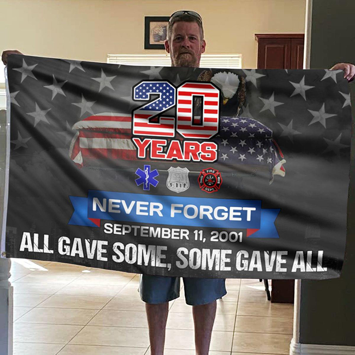 20 Years Never Forget September 11 2001 All Gave Some Some Gave All
