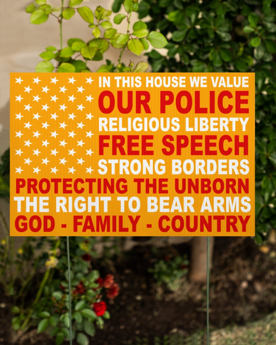 In this house we value our police religious liberty free speech yard sign 7