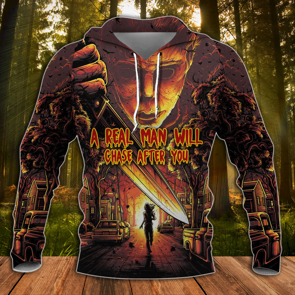 A Real Man Will Chase After You 3D hoodie and shirt1