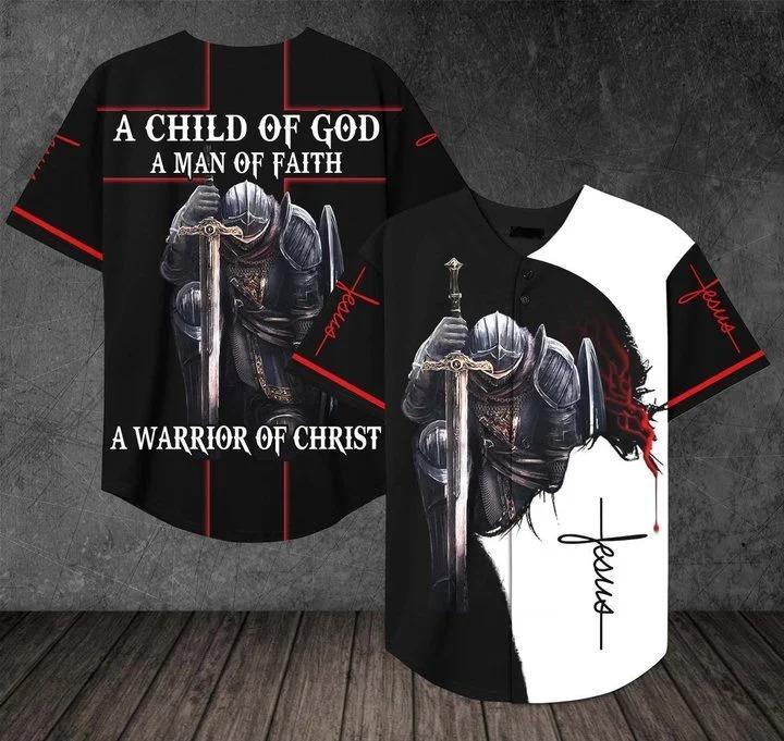A child of god a man of faith a warrior of christ baseball jersey