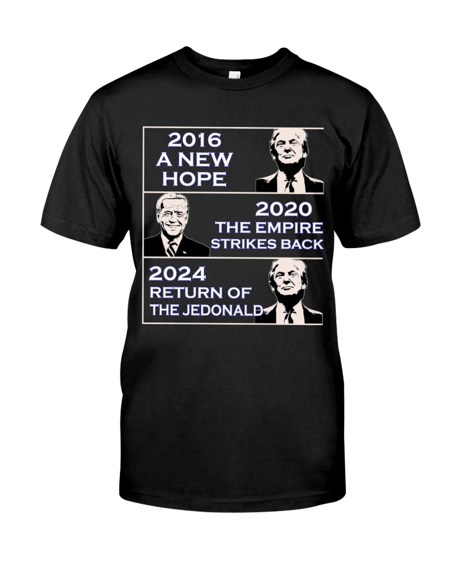 America 2016 A New 2020 The Empire Strikes Back 2024 Return Of The Jedonald Shirt