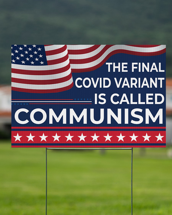 American Flag The Final Covid Variant Is Called Communism Yard Sign3