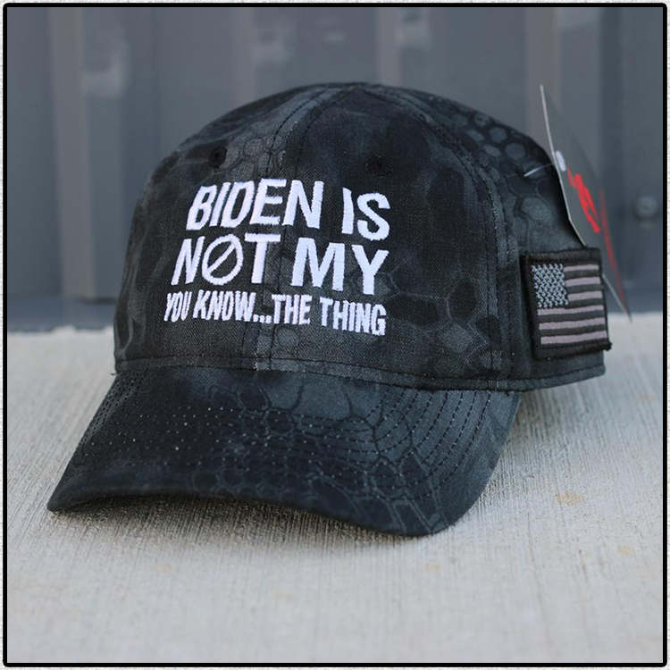 Biden Is Not My You Know The Thing Hat Cap1