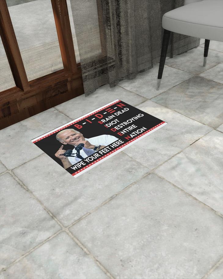 Biden wipe your feet here brain dead idiots destroy entire nation doormat