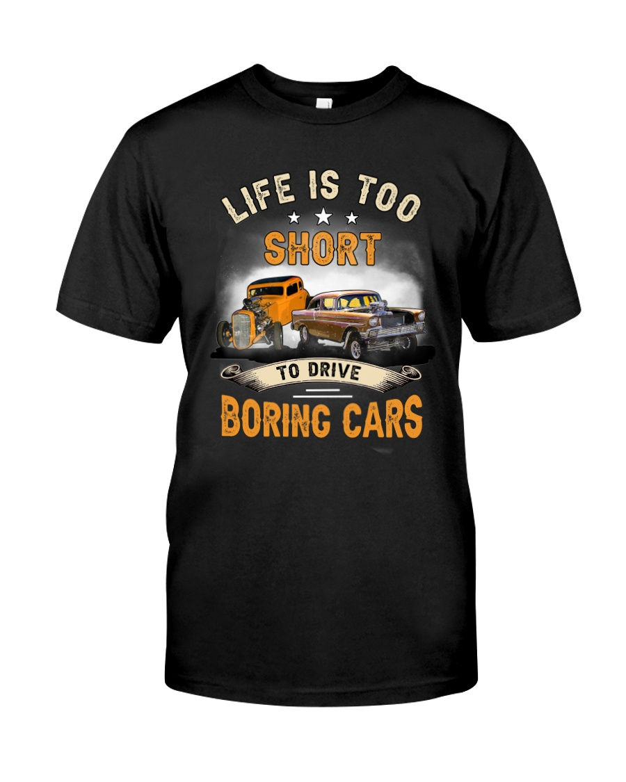 Car Life Is Too Short To Drive Boring Cars Shirt