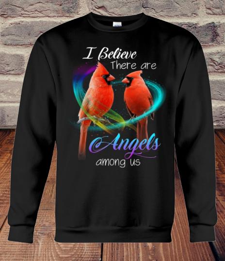 Cardinal Bird I Believe There Are Angel Among Us sweatshirt
