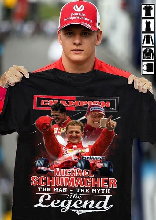 Champion Michael Schumacher the man the myth the legend shirt