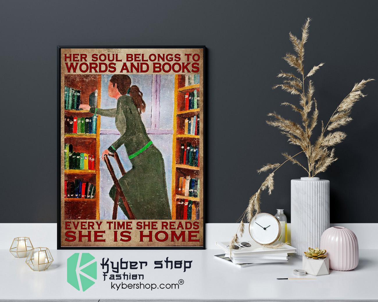 Her soul belongs to words and books every time she reads she is home poster 4
