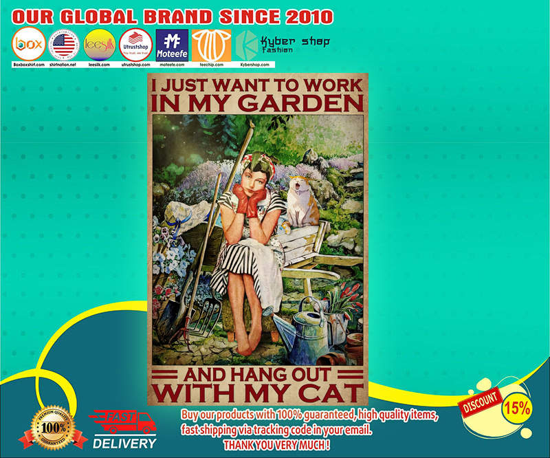 I just want to work in my garden and hang out with my cat poster 4