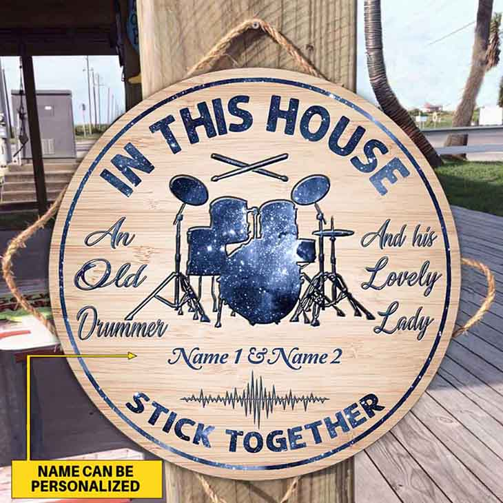 In This House And Old Drummer And His Lovely Lady Stick Together Custom Name Round Wood Sign