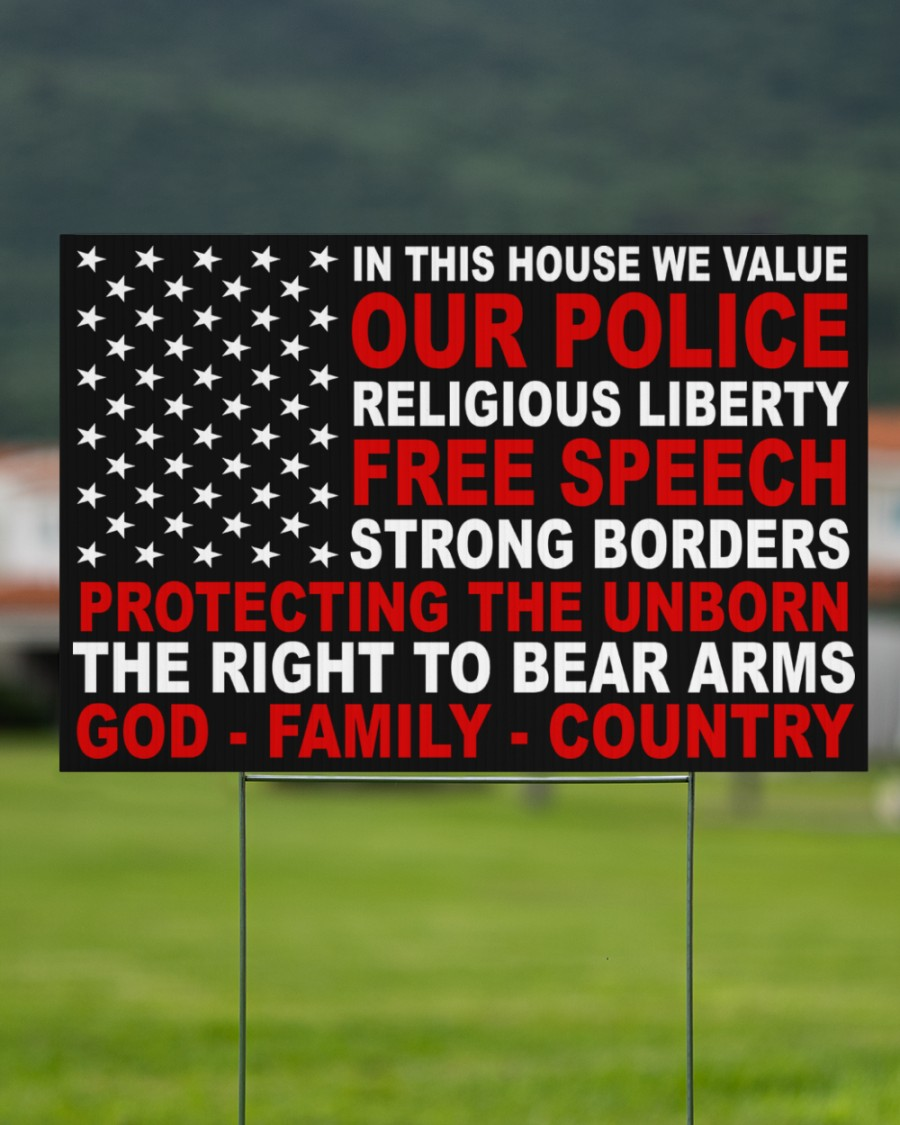In this house we value our police religious liberty free speech yard sign 1