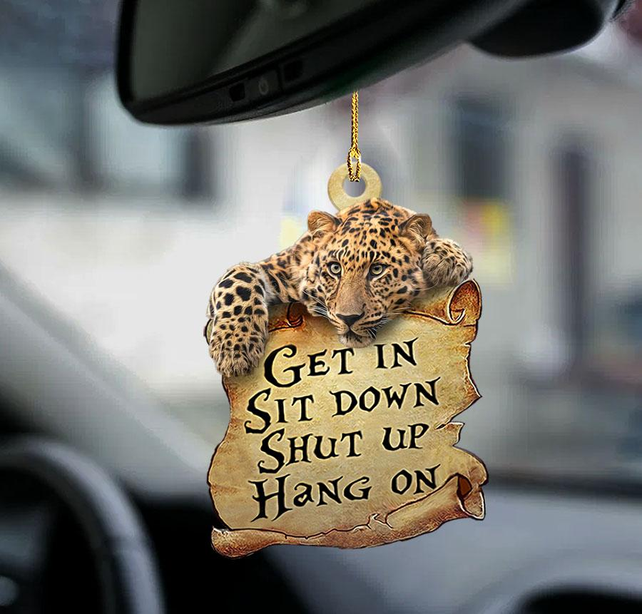 Leopard Get In Sit Down Shut Up Hang On Ornament
