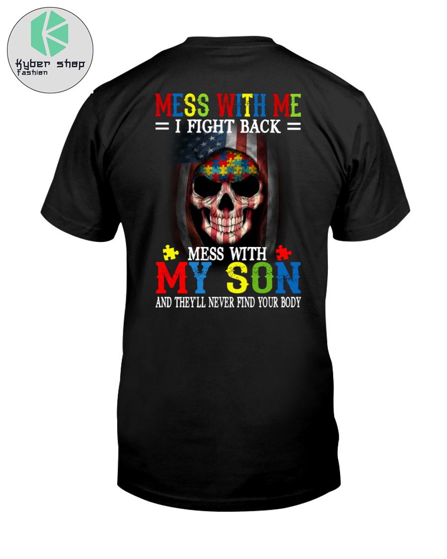 Mess with me I fight back mess with my son shirt 1