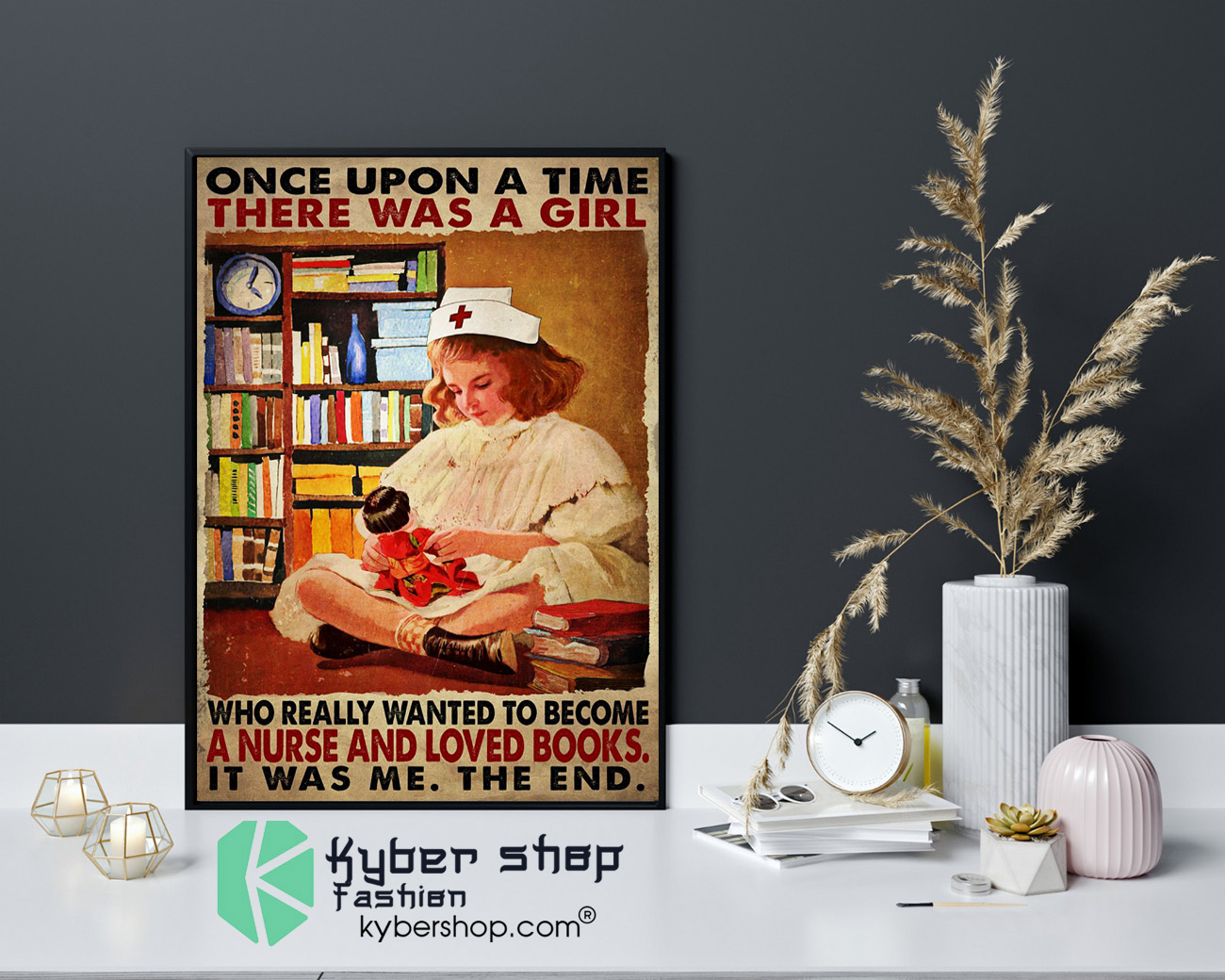 Once upon a time there was a girl who really wanted to become a nurse and loved books poster 4