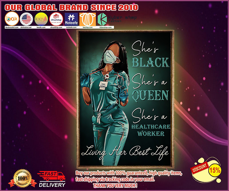 Queen healthcare worker shes black shes queen poster