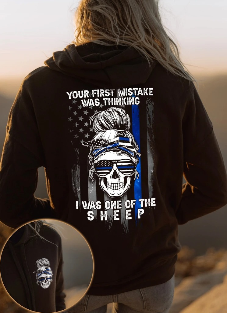 Skull your first mistake was thiknging I was one of sheep 3D hoodie