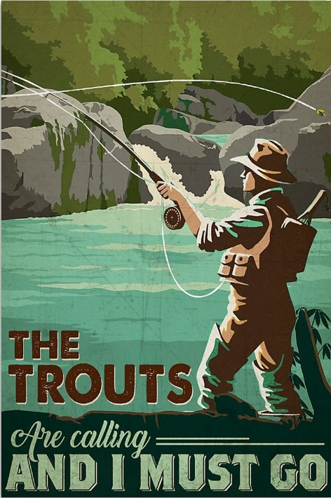 The trouts are calling and u must go poster