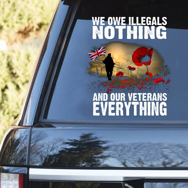 We Owe Illegals Nothing And Our Veterans Everything Decal