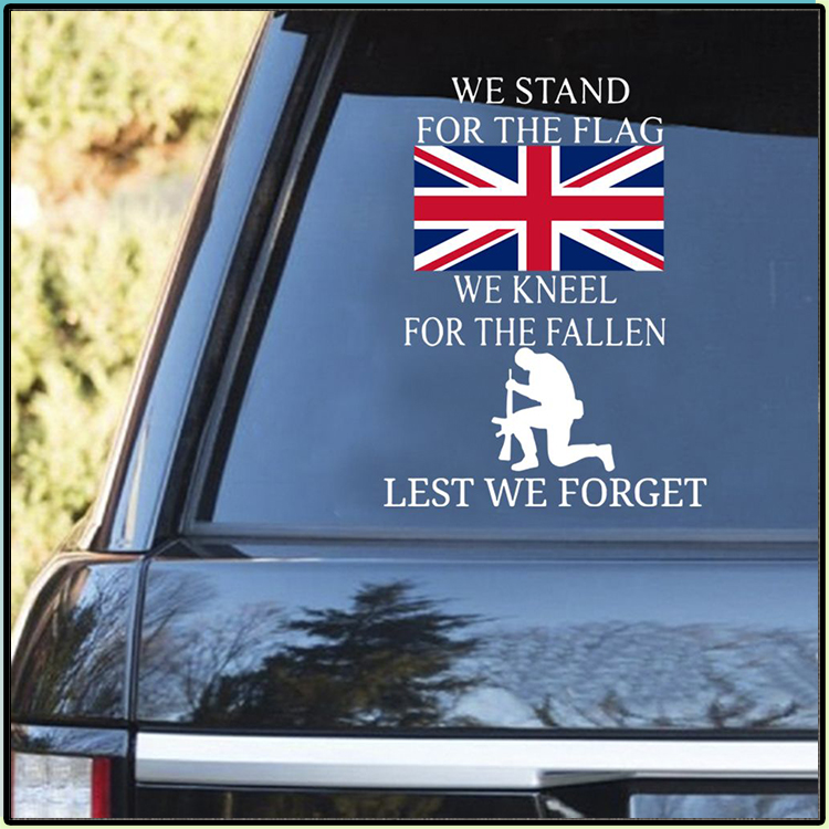 We Stand For The Flag We Kneel For The Fallen Lest We Forget Decal 1