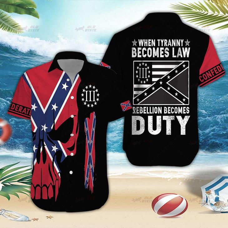 When Tyranny Becoms Law Rebellion Becomes Duty Hawaiian Shirt
