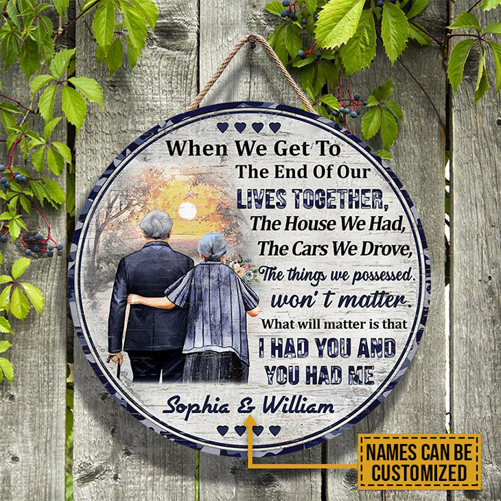 When We Get To The End Of Our Lives Together Custom Name Wood Circle Sign