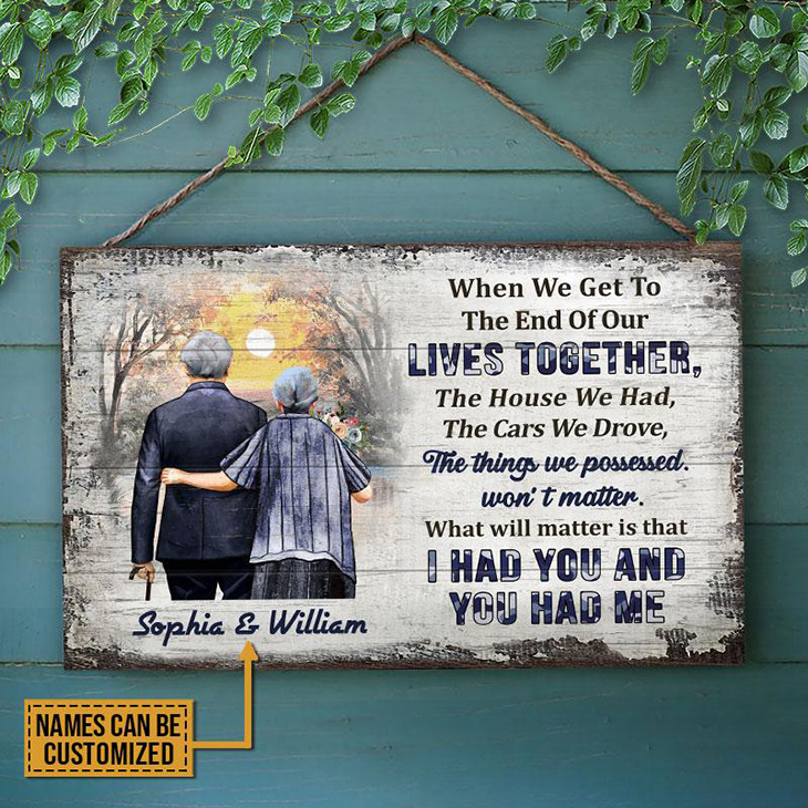 When We Get To The End Of Our Lives Together Custom Name Wood Rectangle Sign