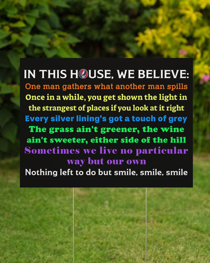 Yard Sign In This House We Believe One Man Gathers What Another Man Spills 1