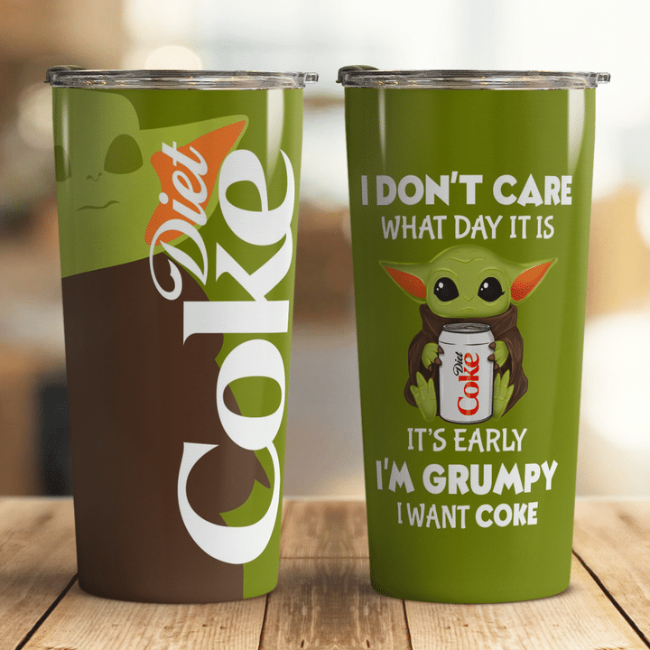 23 Baby Yoda Diet coke I dont care what day it is Its early Im Grumpy I want coke Tumbler 1