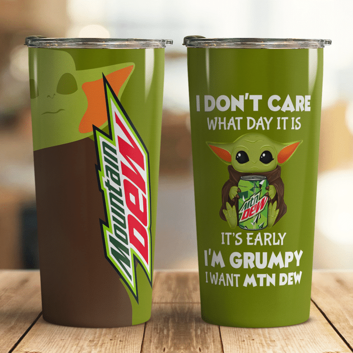 26 Baby Yoda Mountain Dew dont care what day it is Its early Im Grumpy I want coke Tumbler 1