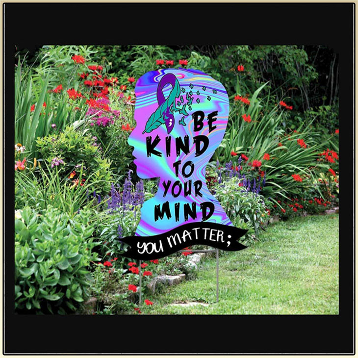 Be Kind To Your Mind Youmater Yard Sign1