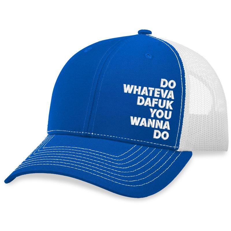 9 Do Whateva Dafuk You Wanna Do Trucker Hat 1