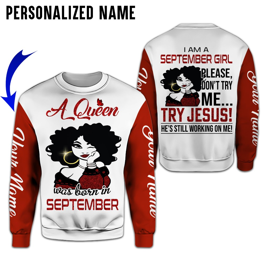A queen was born in September please dont try me custom name hoodie and shirt 1