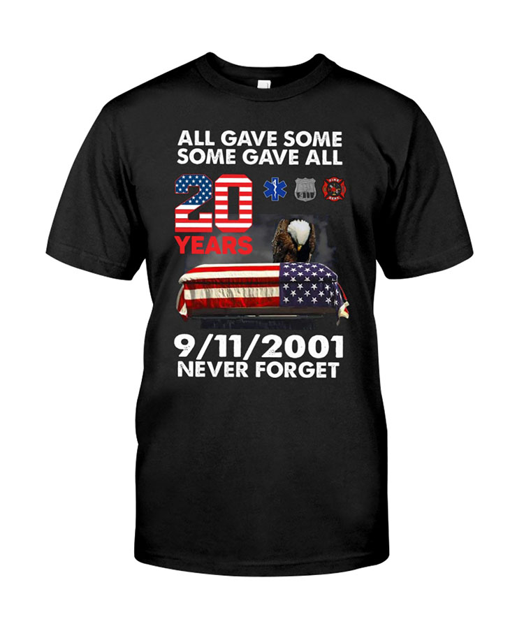 American Eagle Flag All Gave Some Some Gave All 20 Years 9 11 2001 Never Forget HoodieShirt