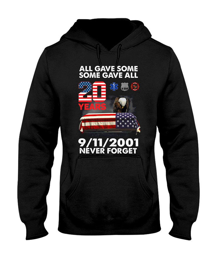 American Eagle Flag All Gave Some Some Gave All 20 Years 9 11 2001 Never Forget HoodieShirt1