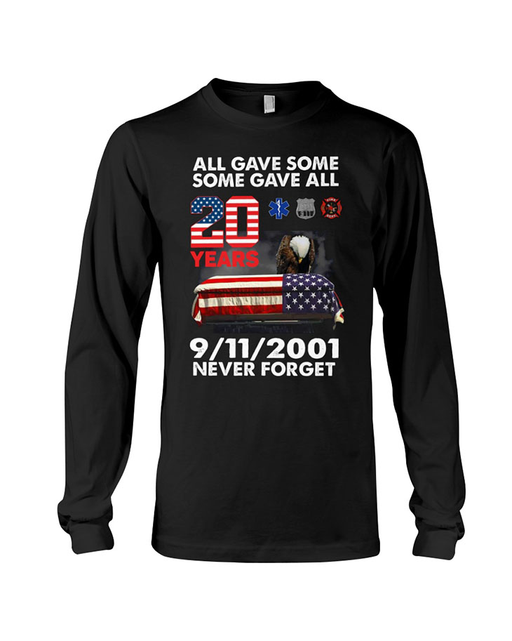 American Eagle Flag All Gave Some Some Gave All 20 Years 9 11 2001 Never Forget HoodieShirt2