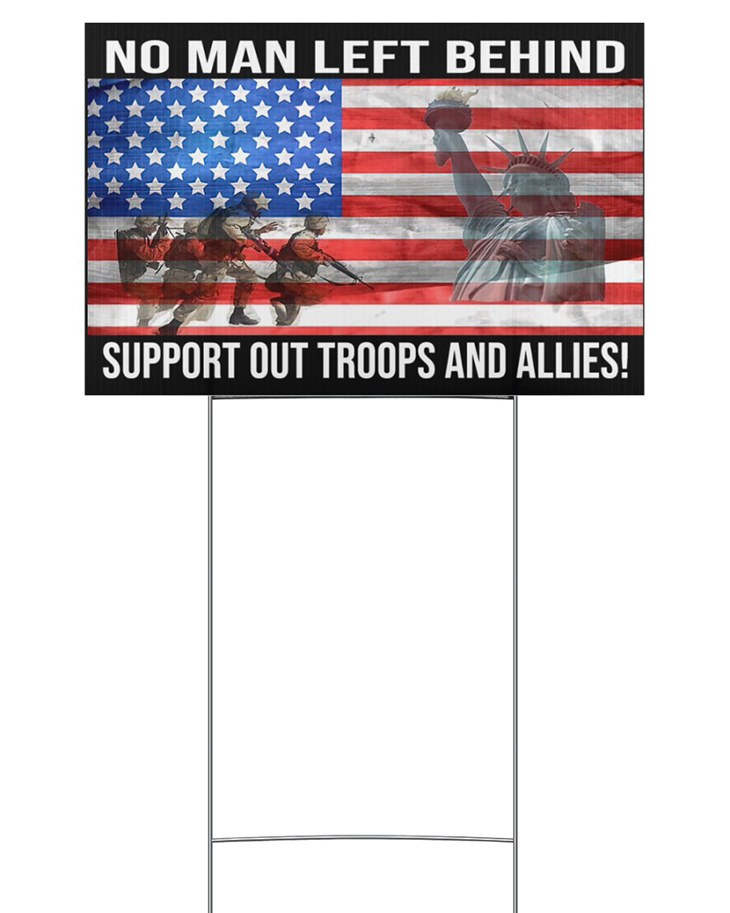 American Flag No Man Left Behind Support Out Troops And Allies Yard Sign