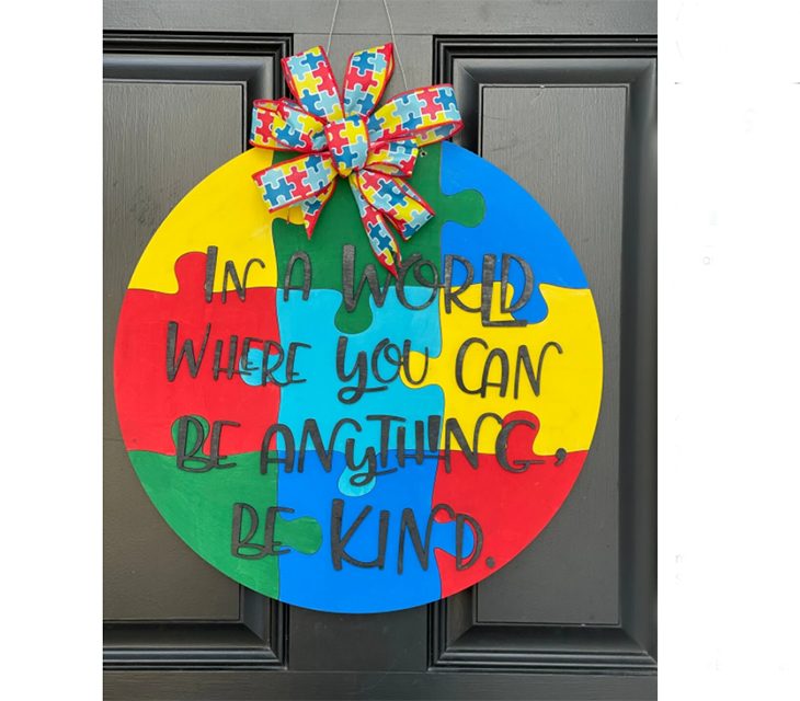 Autism Awareness In A World Where You Can Be Anything Be Kind Round Wood Sign