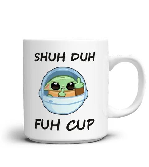Baby Yoda Shuh Duh Fuh Cup mug 1