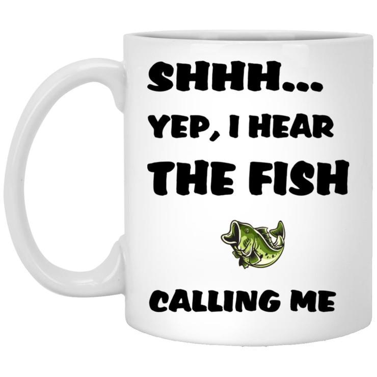 Bass fish Shhh Yep I Hear The Fish Calling Me mug