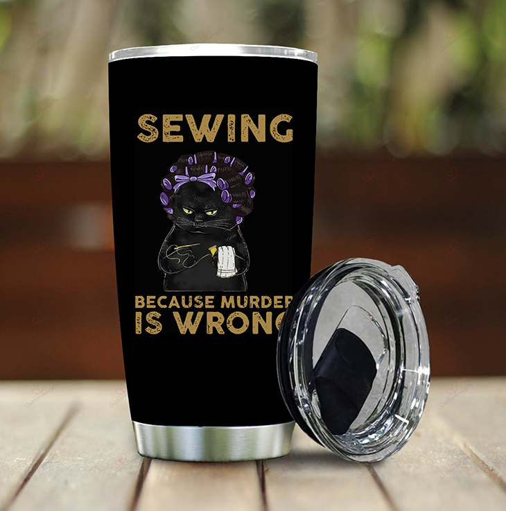 Black Cat Sewing Because Murdef Is Wrong Tumbler