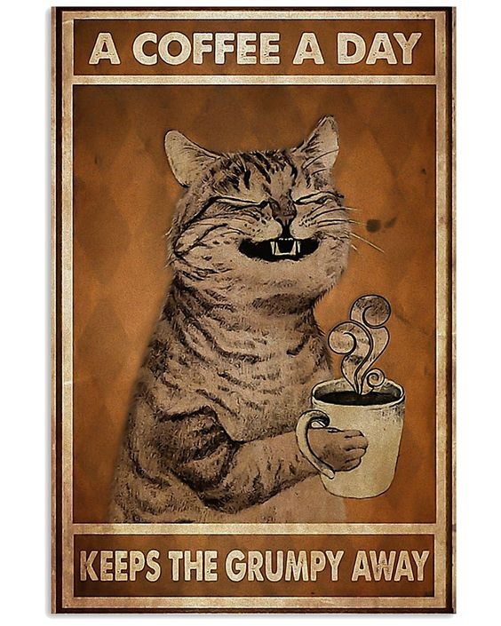 Cat A Coffee A Day Keeps The Grumpy Away Poster1