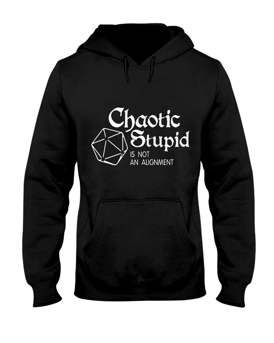 Chaotic Stupid Is Not An Alignment Shirt Hoodie2
