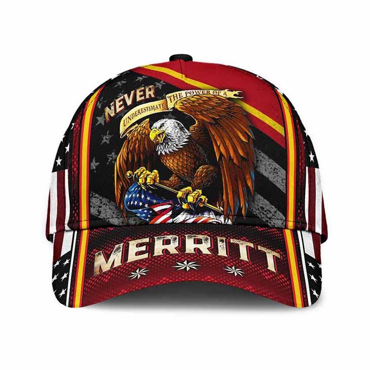 Eagle Never Underestimate The Power Of A Merritt Cap Hat