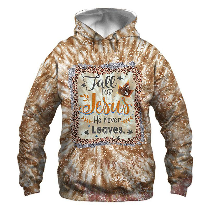 Fall For Jesus He Never Leaves 3D Hoodie Shirt2