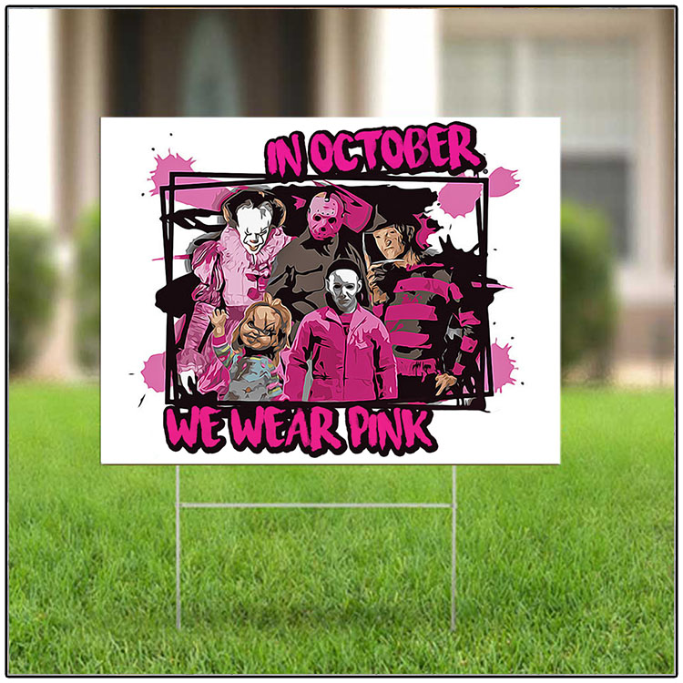 Horror Breast Cancer Awareness In October We Wear Pink Yard Sign1