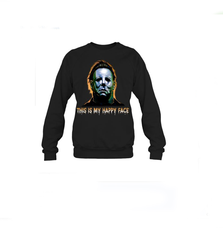 Micheal Meyers This Is My Happy Face Hoodie Shirt2