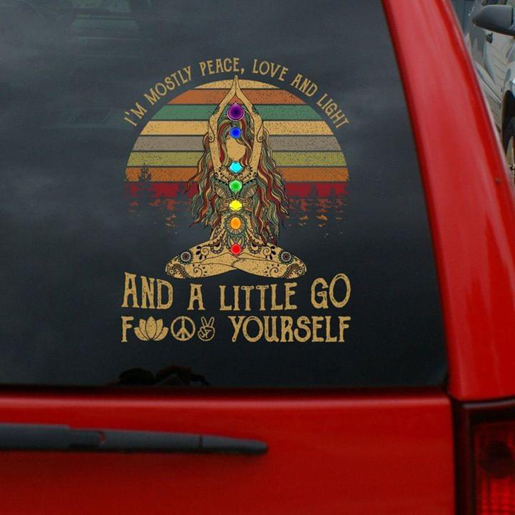 Im Mostly Peace Love And Light And A Tittle Go From Yourself Decal